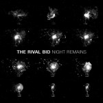 "Die Melancholie-Maschine: The Rival Bid ""Night Remains"" Release im Sissikingkong"