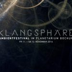 Klangsphäre 2016 - Ambientfestival im Planetarium Bochum